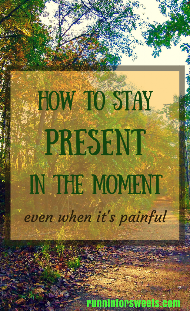 Tips for Staying Present Even When It's Painful