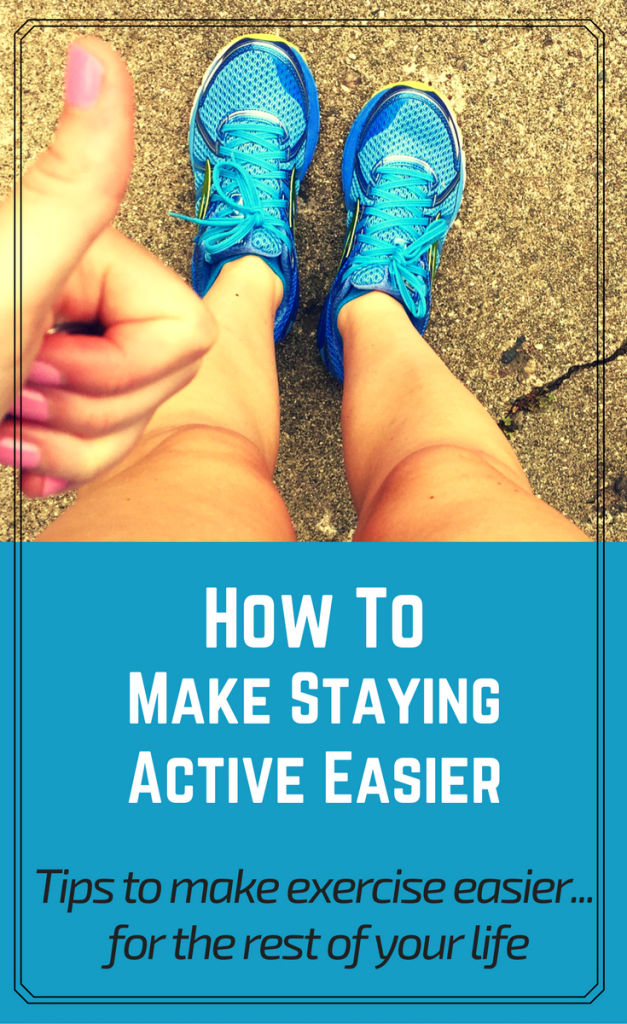 8 Simple Ways to Make Staying Active Easier. Get active again with these ridiculously simple tips.