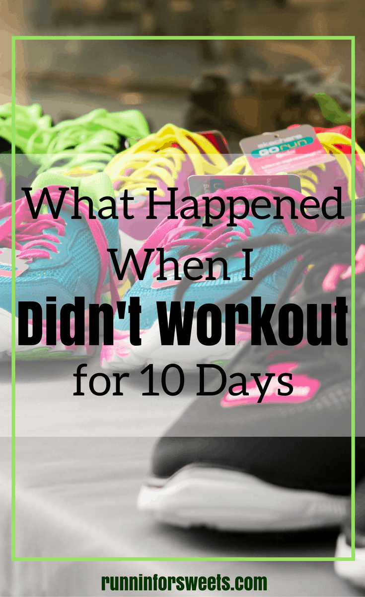 Didn't Workout for 10 Days