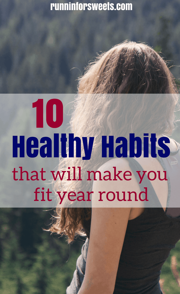 10 Healthy Habits to Keep You Fit Year Round | Incorporating these 10 simple habits into your daily routine will make you fit and healthy all year long.