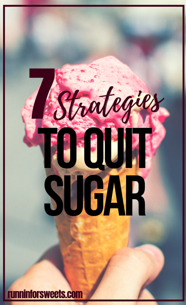 Deciding to quit sugar is a worthy cause, but usually more of a challenge than we expect. Here are 7 ways to break your sugar addiction and finally stop sugar cravings for good. Learn how to complete a successful sugar detox and find the motivation to give up sugar once and for all. #quitsugar #sugaraddiction #giveupsugar