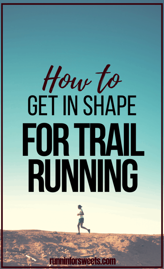 Trail running for beginners: motivation to get started and exercises to stay strong before your first trail race.