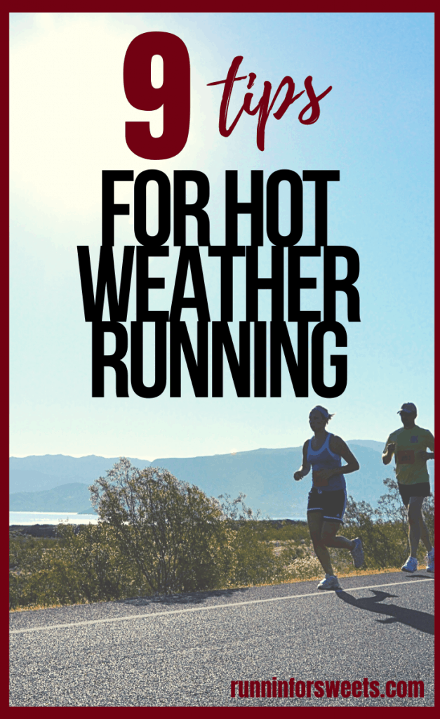 These 9 tips will help you survive hot weather running this season. Learn the best strategies for running in the heat and humidity: what to wear, how to stay safe and make the most of your summer running. #hotweatherrunning #runningintheheat #runninginhumidity