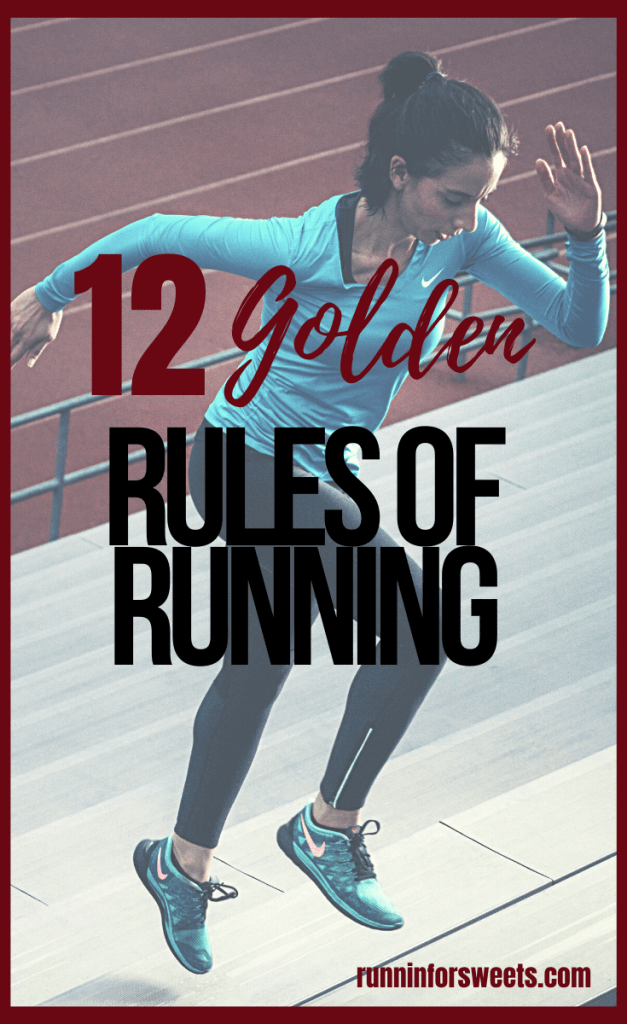 Every runner needs to know these 12 golden rules of running. These running tips for beginners will help you get started, stay motivated, and be part of the running community. Learn some of the best advice with these simple rules for running! #rulesofrunning #runningrules #runningtips
