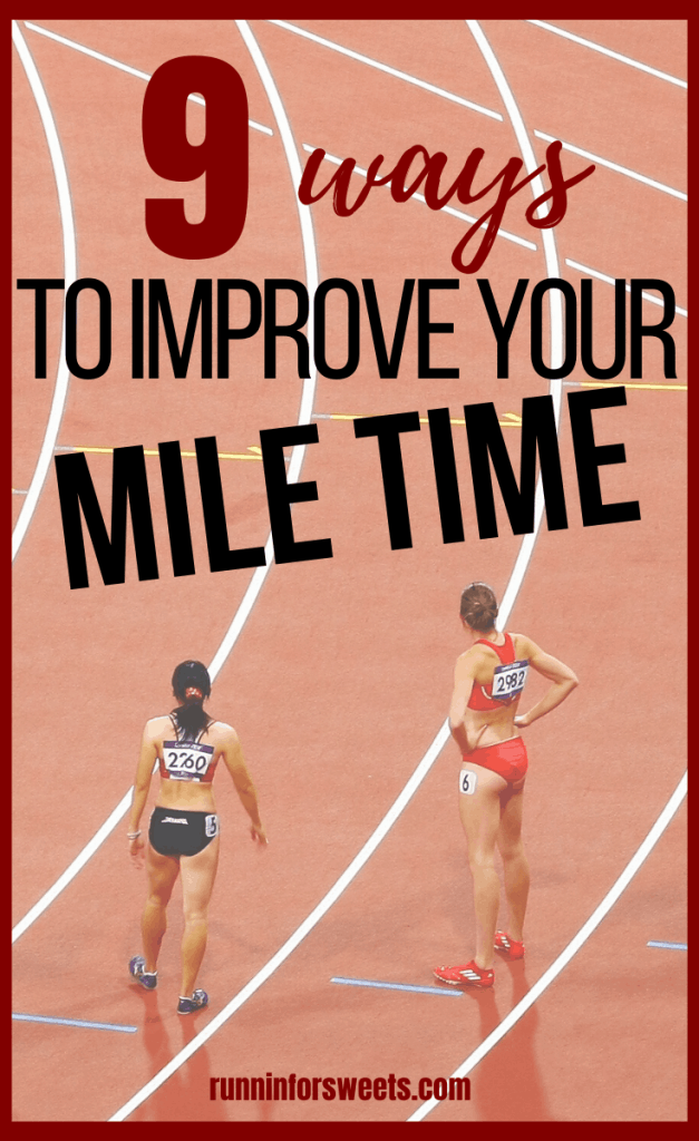 Here are 9 ways to improve your mile time quickly. Learn how to run a faster mile, and check out some workouts to include during training to help you run faster in no time! #improvemiletime #runfaster #fastermile