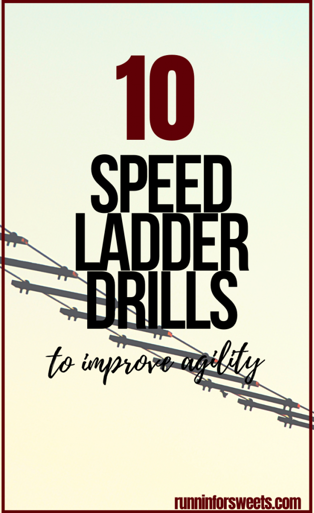 10 Agility And Speed Ladder Drills Runnin For Sweets